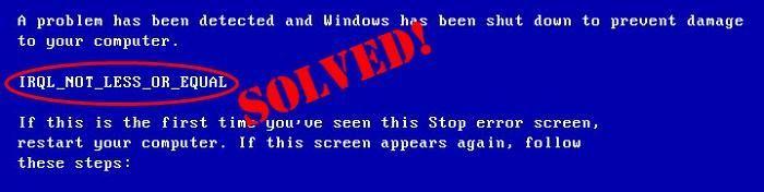 IRQL NO MENOS O IGUAL A Windows 7 (RESUELTO)