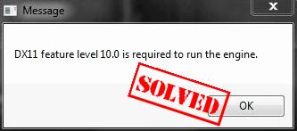 (Fiksēts) DX11 funkcijas līmenis 10.0 ir nepieciešams motora darbināšanai