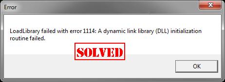 (फिक्स्ड) LoadLibrary 1114 त्रुटि के साथ विफल हुआ