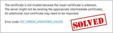 (Resolvido) Firefox SEC_ERROR_UNKNOWN_ISSUER | Facilmente