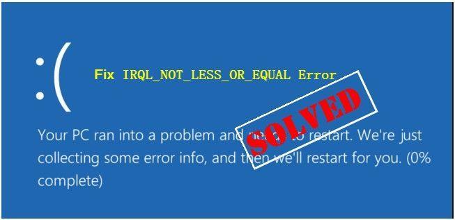 (Решено) ИРКЛ_НОТ_ЛЕСС_ОР_ЕКУАЛ БСОД у оперативном систему Виндовс 10