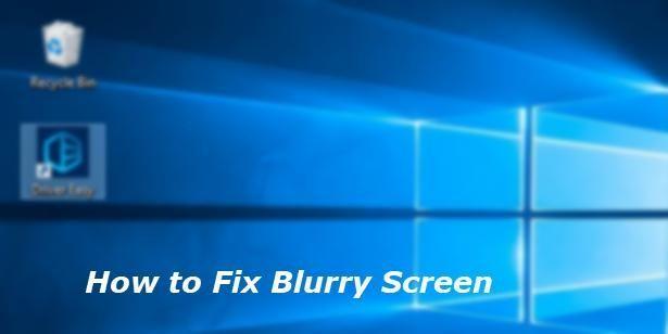 (Popravljeno) Windows zamegljen zaslon | Hitro in enostavno