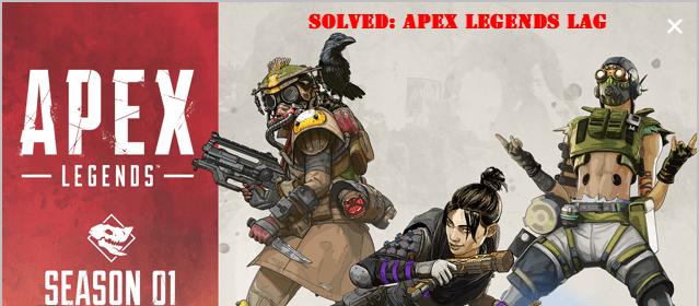 (Corrigé) Apex Legends Lagging - Rapidement et facilement