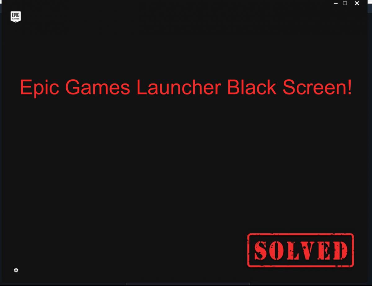 (RESOLVIDO) Tela preta do iniciador de jogos épicos - 2020
